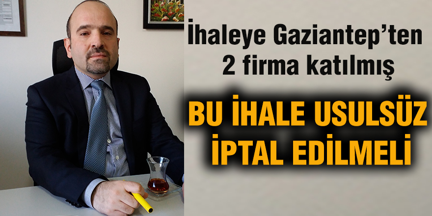 İhaleye Gaziantep'ten 2 firma katılmış