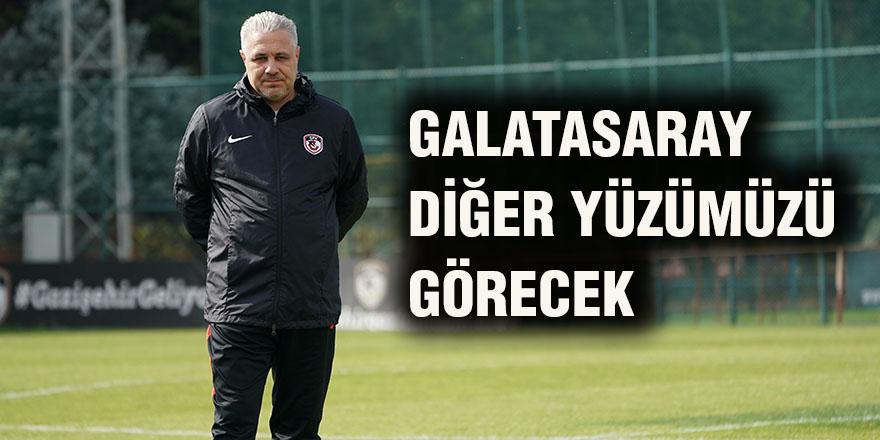 Galatasaray diğer yüzümüzü görecek