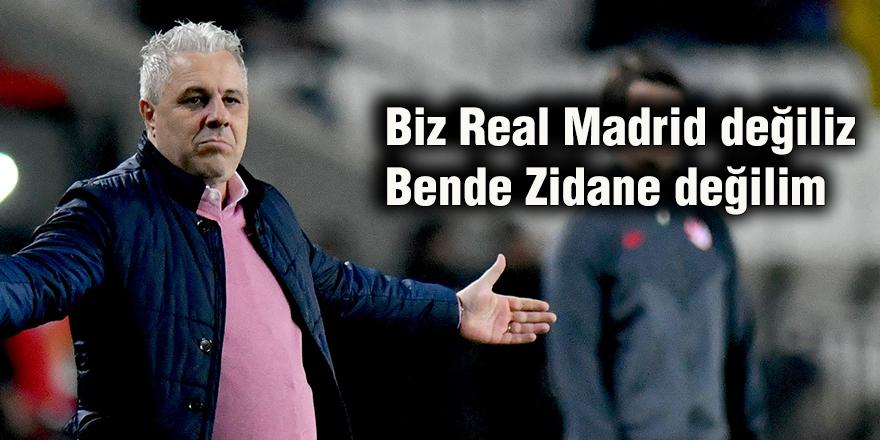 Biz Real Madrid değiliz