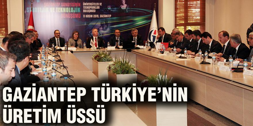 Gaziantep Türkiye'nin üretim üssü