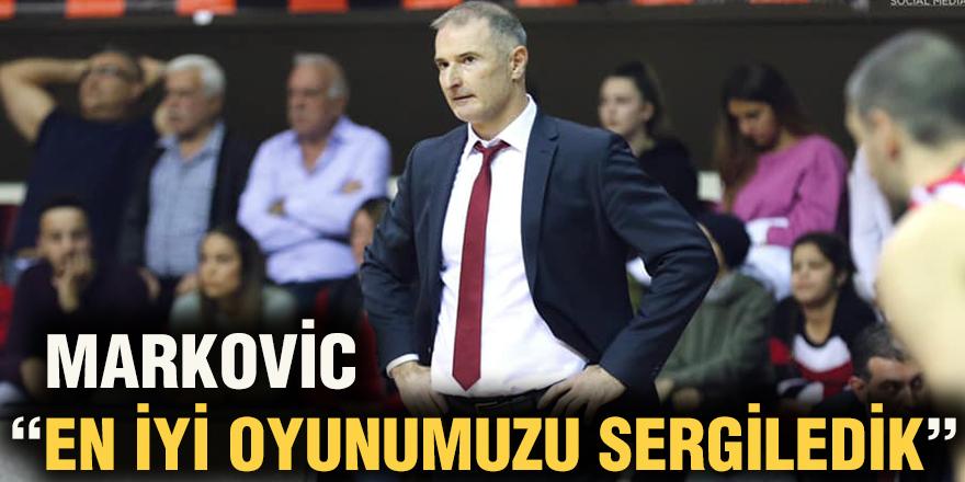"""Markovic """"En iyi oyunumuzu sergiledik"""""""