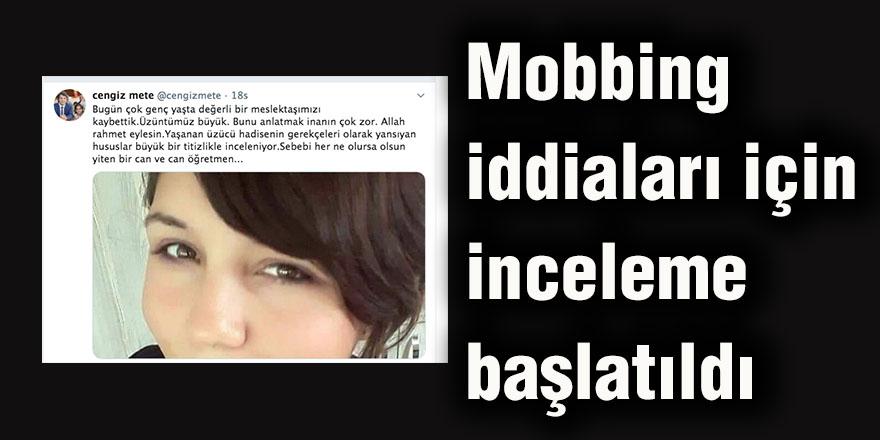 Mobbing iddiaları için inceleme başlatıldı