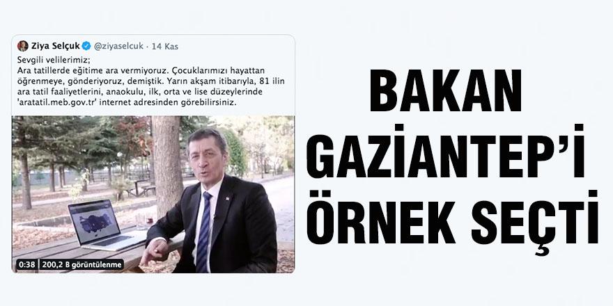 Bakan Gaziantep'i örnek seçti