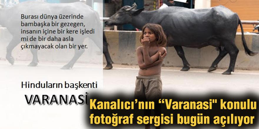 """Kanalıcı'nın """"Varanasi"""" konulu fotoğraf sergisi bugün açılıyor"""