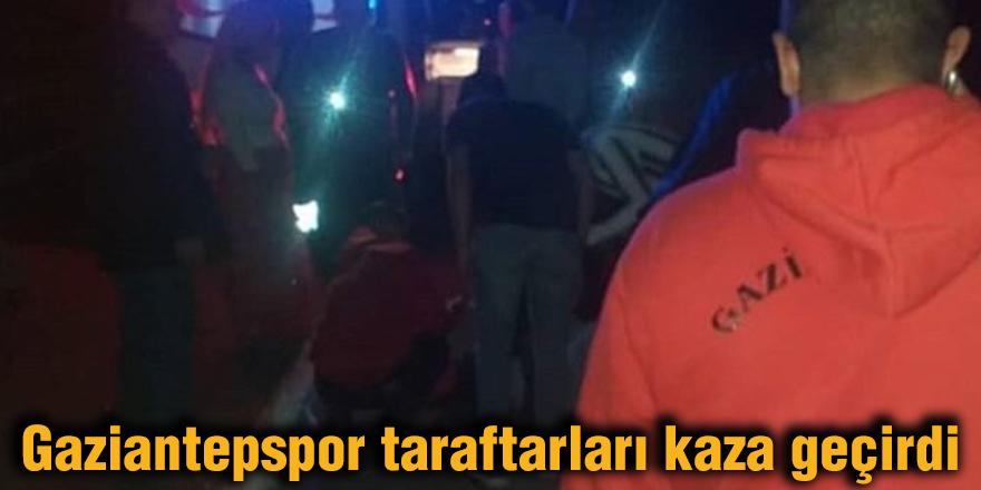 Gaziantepspor taraftarları kaza geçirdi