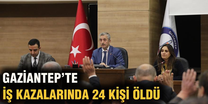 Gaziantep'te iş kazalarında 24 kişi öldü
