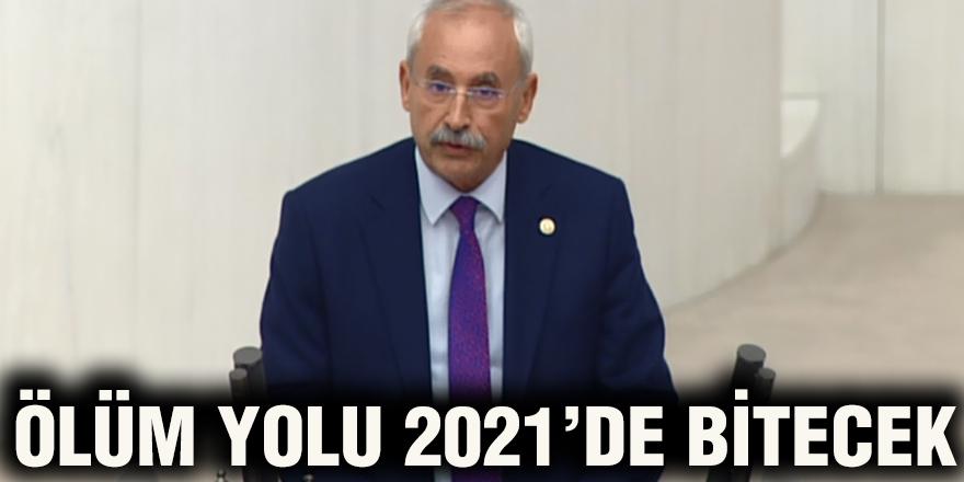 Ölüm yolu 2021'de bitecek