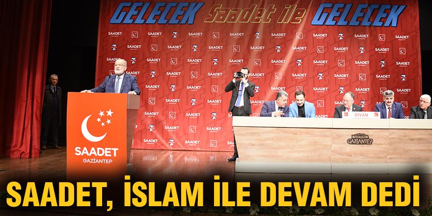 Saadet, İslam ile devam dedi