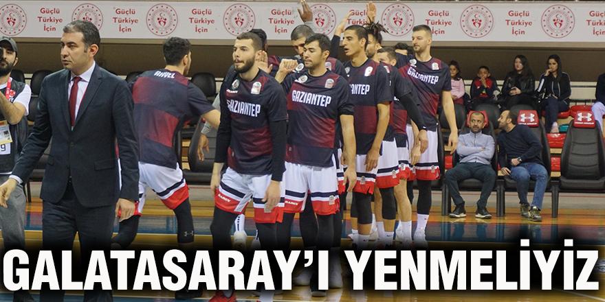 Galatasaray'ı yenmeliyiz