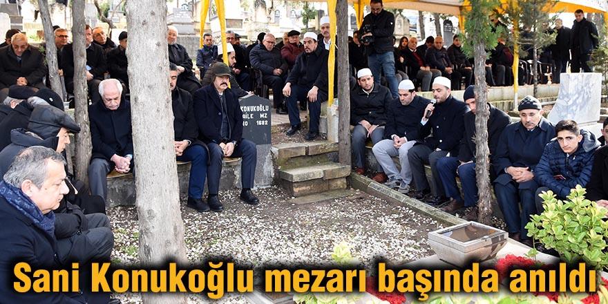 Sani Konukoğlu mezarı başında anıldı