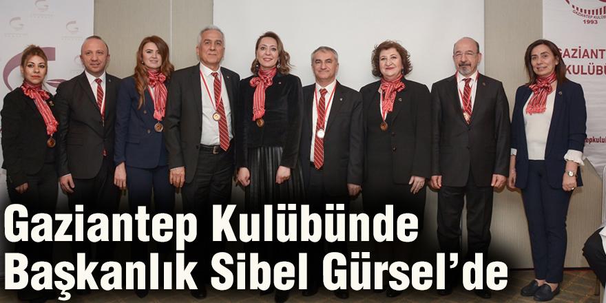 Gaziantep Kulübünde Başkanlık Sibel Gürsel'de