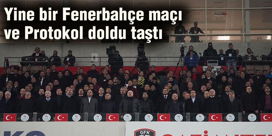 Yine bir Fenerbahçe maçı  ve Protokol doldu taştı