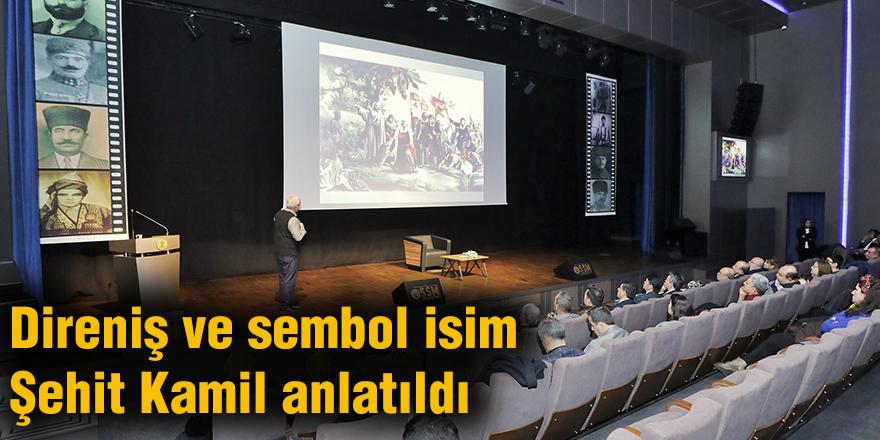 Direniş ve sembol isim Şehit Kamil anlatıldı