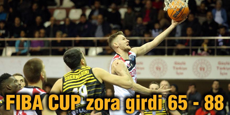 FIBA CUP zora girdi 65 - 88