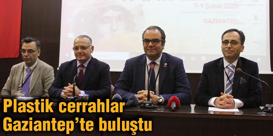Plastik cerrahlar Gaziantep'te buluştu