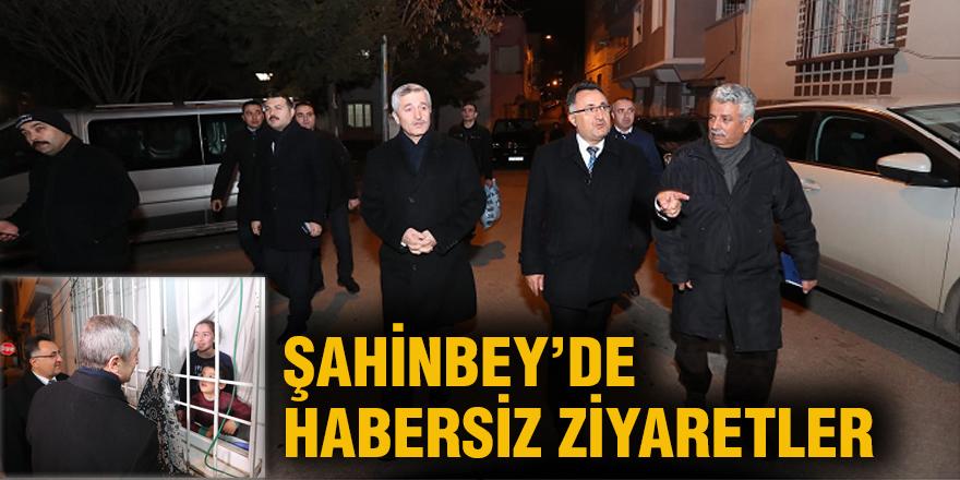 Şahinbey'de habersiz ziyaretler