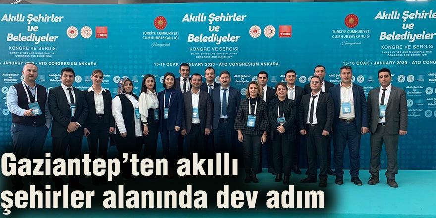 Gaziantep'ten akıllı şehirler alanında dev adım