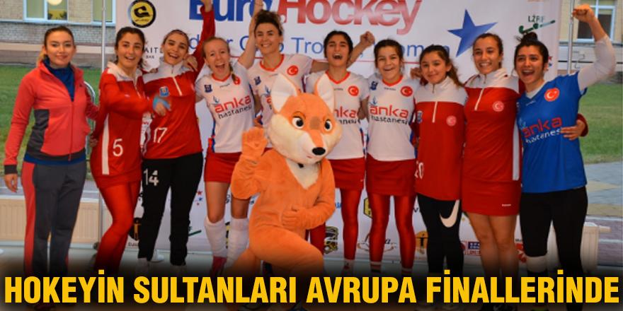 Hokeyin Sultanları Avrupa Finallerinde