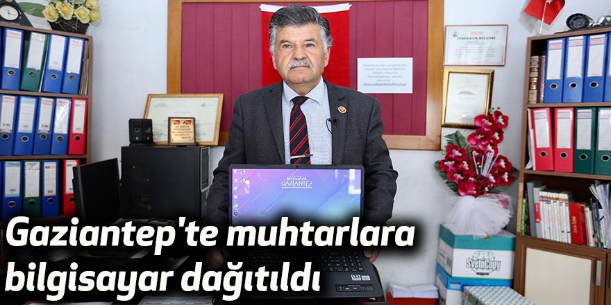 Gaziantep'te muhtarlara bilgisayar dağıtıldı