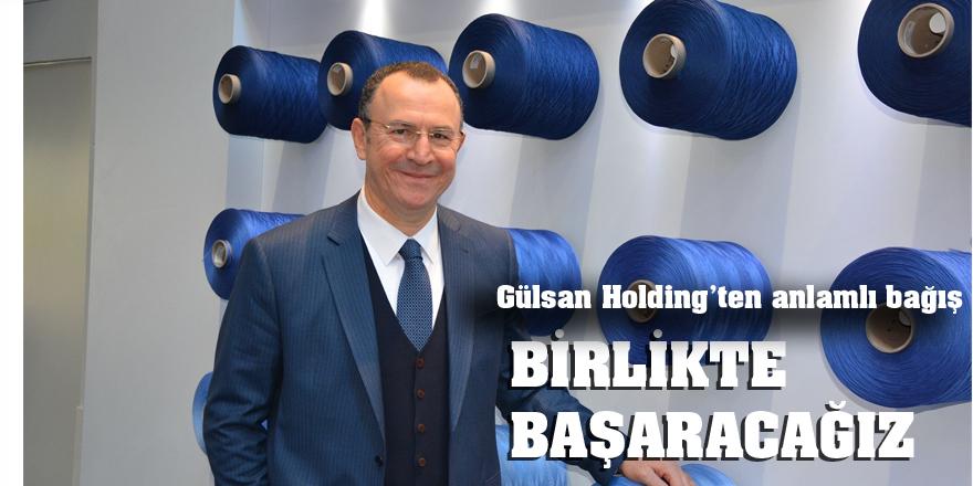 Gülsan Holding'ten anlamlı bağış