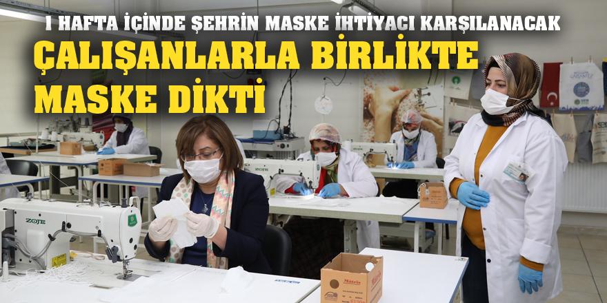 BAŞKAN ŞAHİN GASMEK'TE MASKE DİKTİ