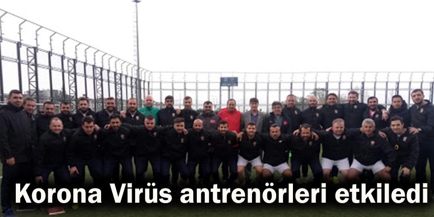 Korona Virüs antrenörleri etkiledi