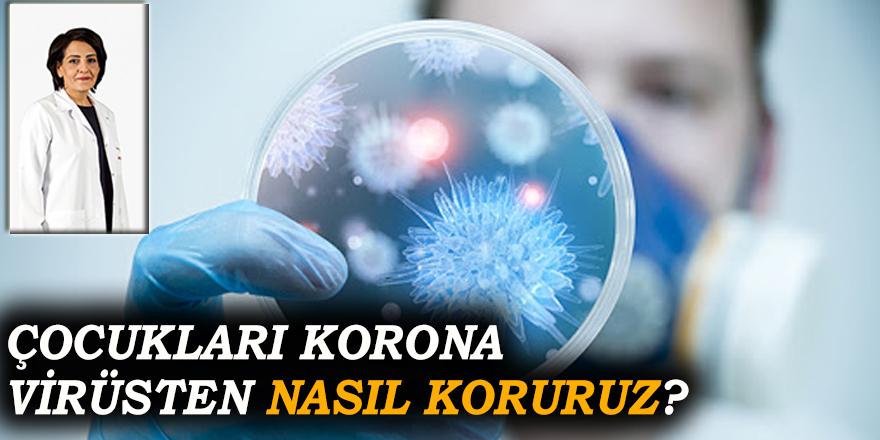 Çocukları korona virüsten nasıl koruruz?