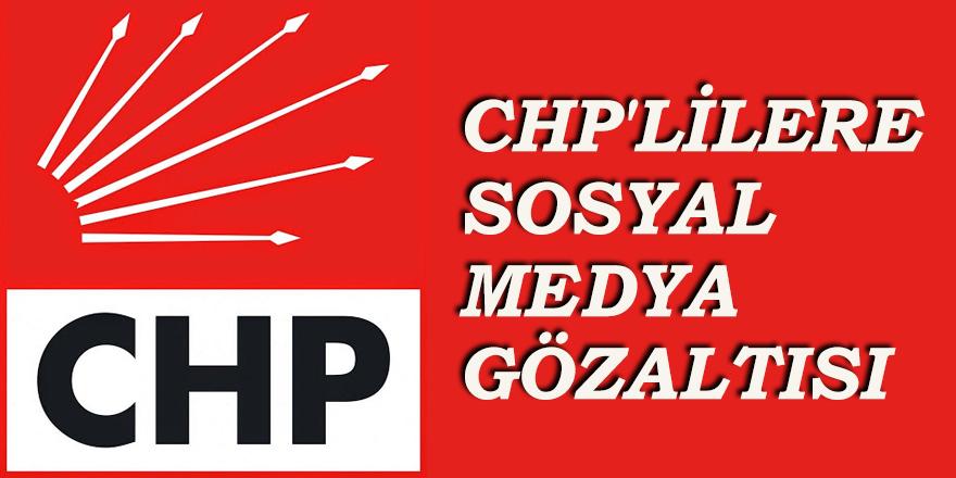 CHP'lilere sosyal medya gözaltısı