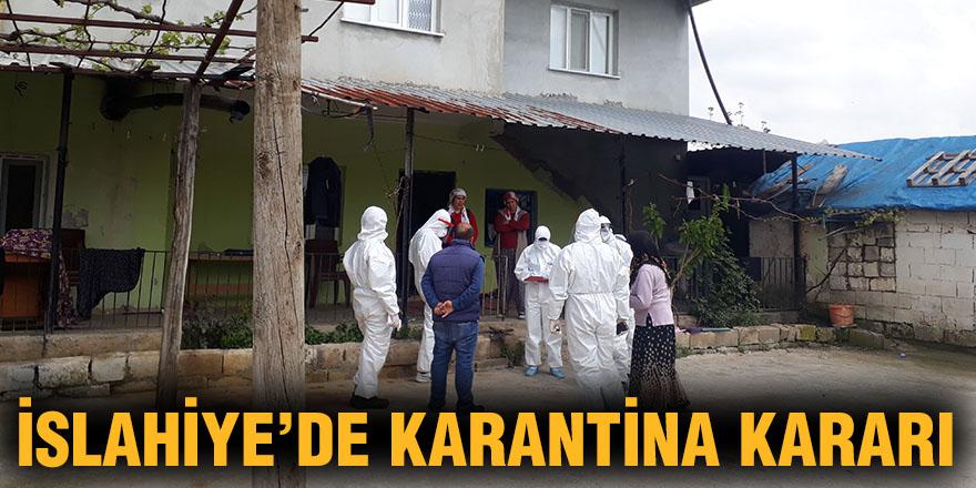 İSLAHİYE'DE KARANTİNA KARARI