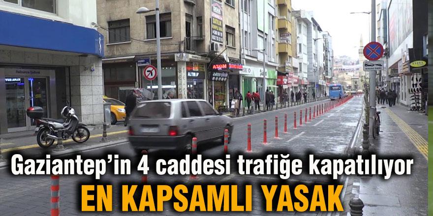 Gaziantep'in 4 caddesi trafiğe kapatılıyor