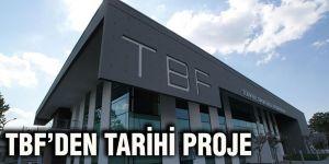 TBF'den tarihi proje