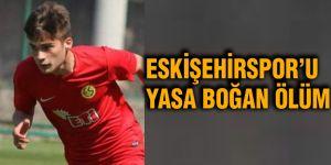 Eskişehirspor'u yasa boğan ölüm