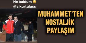 Muhammet'ten nostaljik paylaşım
