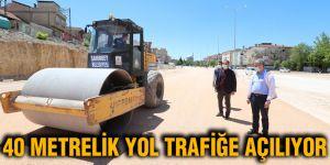 40 metrelik yol trafiğe açılıyor