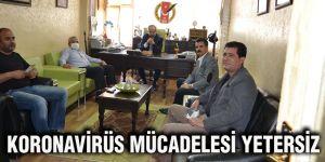 Koronavirüs mücadelesi yetersiz
