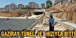 GAZİRAY tüneli jet hızıyla bitti
