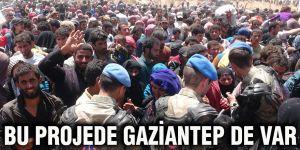 Bu projede Gaziantep de var