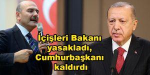 İçişleri Bakanı yasakladı, Cumhurbaşkanı kaldırdı