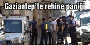 Gaziantep'te rehine paniği