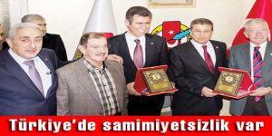 Türkiye'de samimiyetsizlik var
