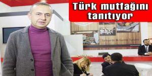 Türk mutfağını tanıtıyor