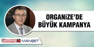 Organize'de büyük kampanya