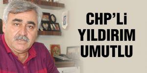 CHP'li Yıldırım umutlu
