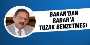 Bakan'dan Radar'a tuzak benzetmesi
