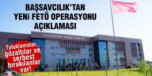 Başsavcılık'tan yeni FETÖ operasyonu açıklaması