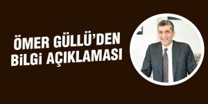 Ömer Güllü'den bilgi açıklaması