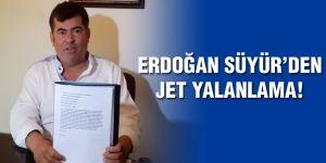 Erdoğan Süyür'den jet yalanlama