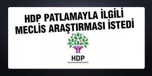 HDP PATLAMAYLA İLGİLİ MECLİS ARAŞTIRMASI İSTEDİ