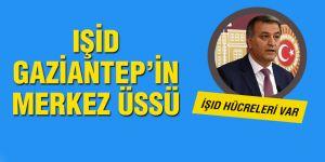 IŞİD GAZİANTEP'İN MERKEZ ÜSSÜ