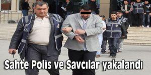 Sahte polis ve savcılar yakalandı